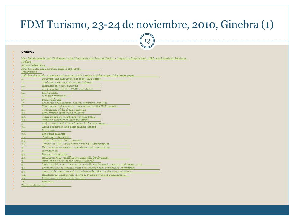 FDM Turismo, 23-24 de noviembre, 2010, Ginebra (1) 13 Contents New Developments and Challenges in the Hospitality and Tourism Sector – Impact on Emplo
