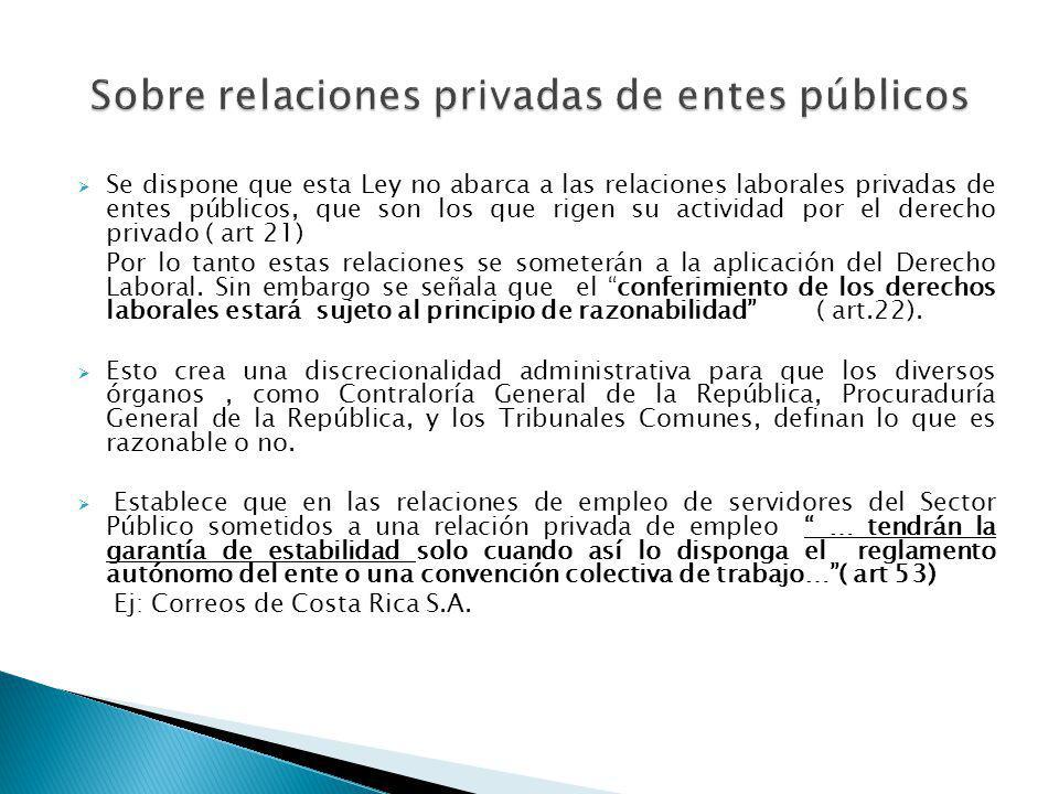 Se dispone que esta Ley no abarca a las relaciones laborales privadas de entes públicos, que son los que rigen su actividad por el derecho privado ( a
