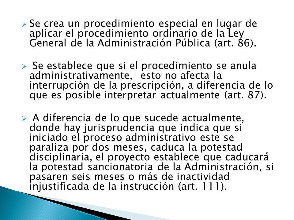 Se crea un procedimiento especial en lugar de aplicar el procedimiento ordinario de la Ley General de la Administración Pública (art. 86). Se establec