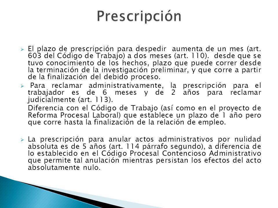 El plazo de prescripción para despedir aumenta de un mes (art. 603 del Código de Trabajo) a dos meses (art. 110). desde que se tuvo conocimiento de lo