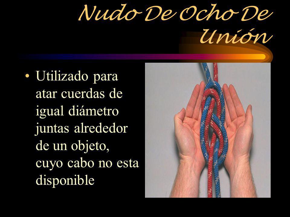 Nudo De Ocho De Unión Utilizado para atar cuerdas de igual diámetro juntas alrededor de un objeto, cuyo cabo no esta disponible