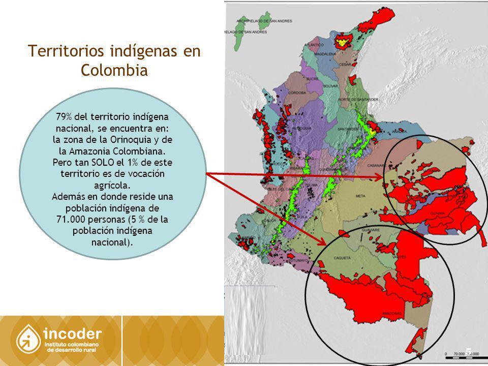 Territorios indígenas en Colombia 79% del territorio indígena nacional, se encuentra en: la zona de la Orinoquia y de la Amazonia Colombiana. Pero tan
