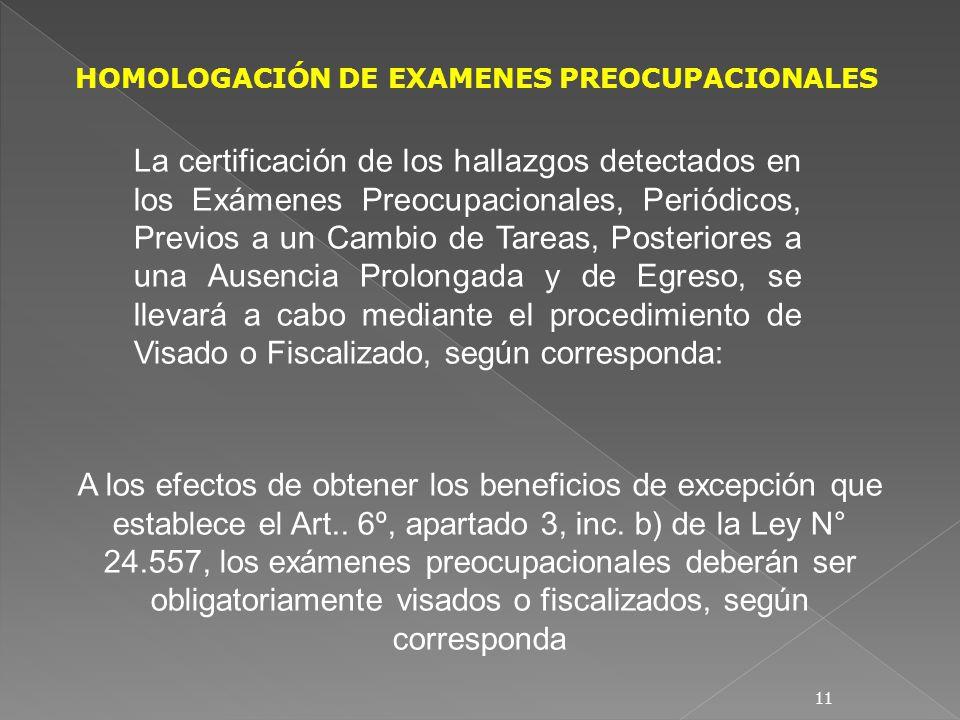 La certificación de los hallazgos detectados en los Exámenes Preocupacionales, Periódicos, Previos a un Cambio de Tareas, Posteriores a una Ausencia P