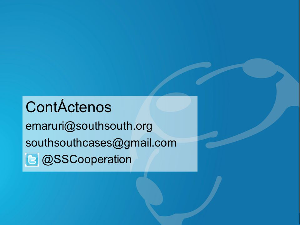 ContÁctenos emaruri@southsouth.org southsouthcases@gmail.com @SSCooperation