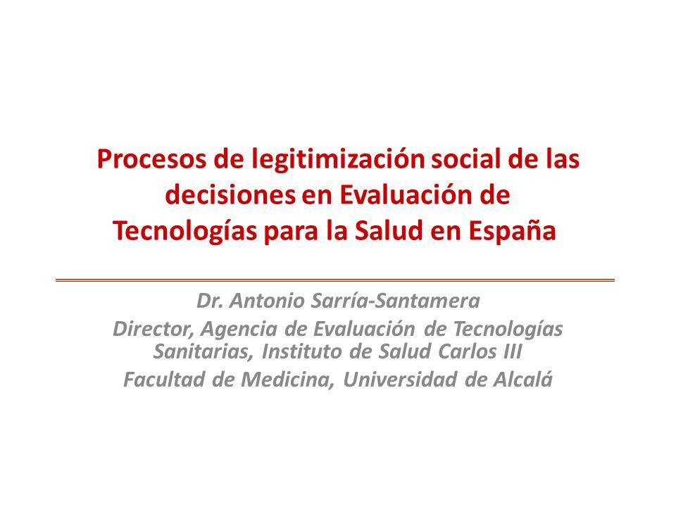 Procesos de legitimización social de las decisiones en Evaluación de Tecnologías para la Salud en España Dr.