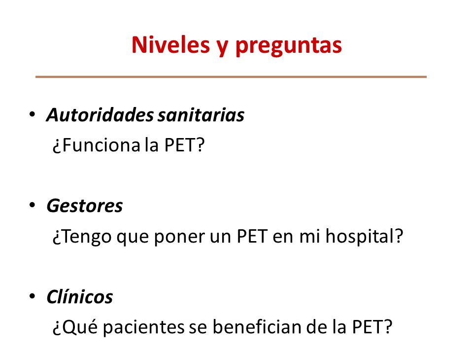 Niveles y preguntas Autoridades sanitarias ¿Funciona la PET.