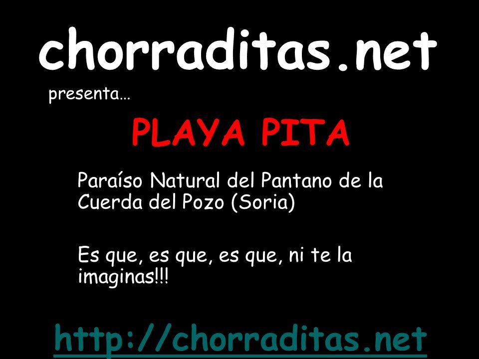 PLAYA PITA Paraíso Natural del Pantano de la Cuerda del Pozo (Soria) Es que, es que, es que, ni te la imaginas!!! http://chorraditas.net chorraditas.n