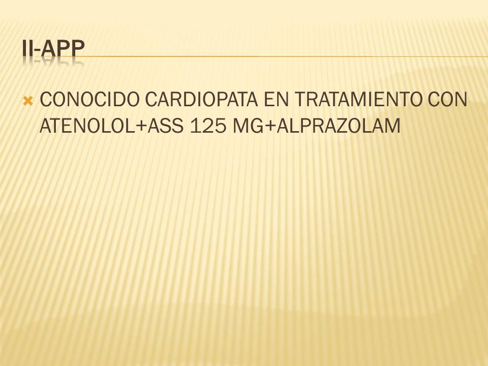 CONOCIDO HIPERTENSO EN TRATAMIENTO REGULAR CON ATENOLOL 50MG A LA MAÑANA Y 50MG A LA MAÑANA.