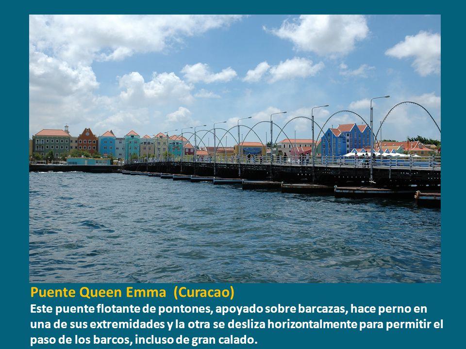 Puente Queen Emma (Curacao) Este puente flotante de pontones, apoyado sobre barcazas, hace perno en una de sus extremidades y la otra se desliza horiz