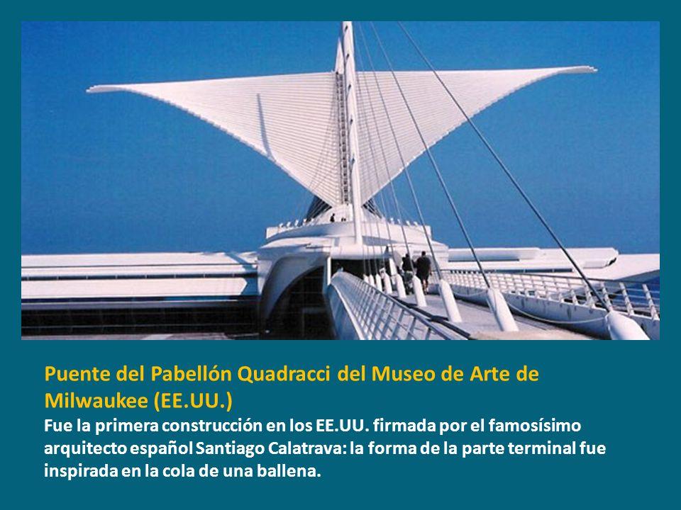 Puente del Pabellón Quadracci del Museo de Arte de Milwaukee (EE.UU.) Fue la primera construcción en los EE.UU. firmada por el famosísimo arquitecto e