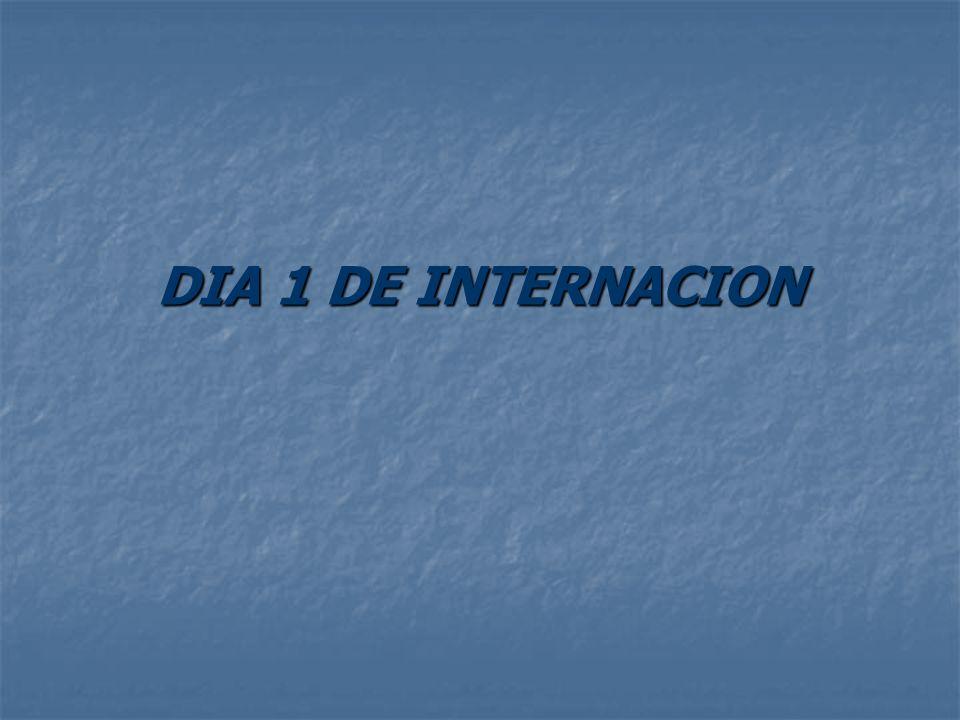 DIA 1 DE INTERNACION