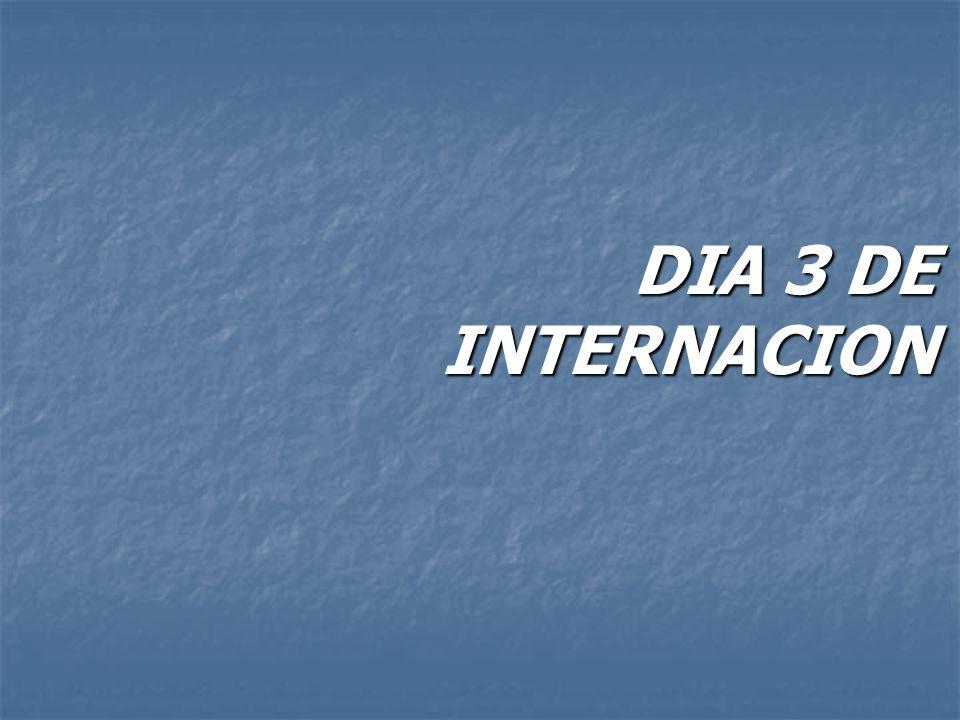 DIA 3 DE INTERNACION