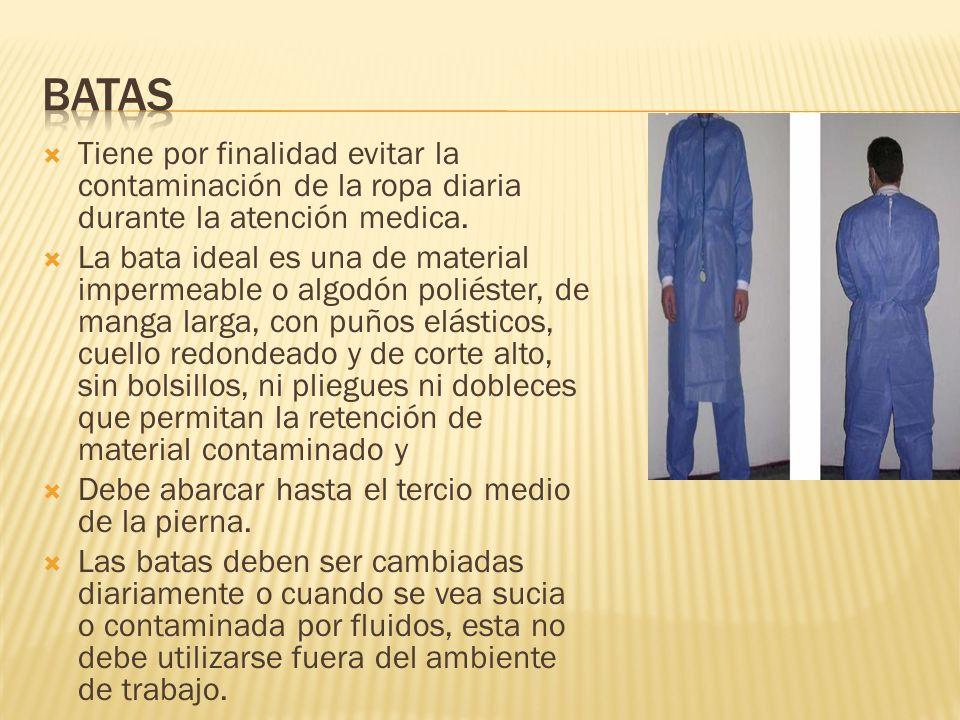 Tiene por finalidad evitar la contaminación de la ropa diaria durante la atención medica. La bata ideal es una de material impermeable o algodón polié