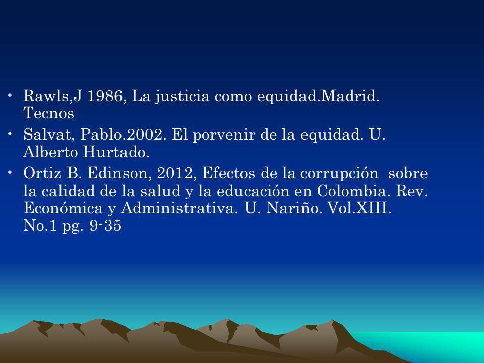 Rawls,J 1986, La justicia como equidad.Madrid. Tecnos Salvat, Pablo.2002. El porvenir de la equidad. U. Alberto Hurtado. Ortiz B. Edinson, 2012, Efect
