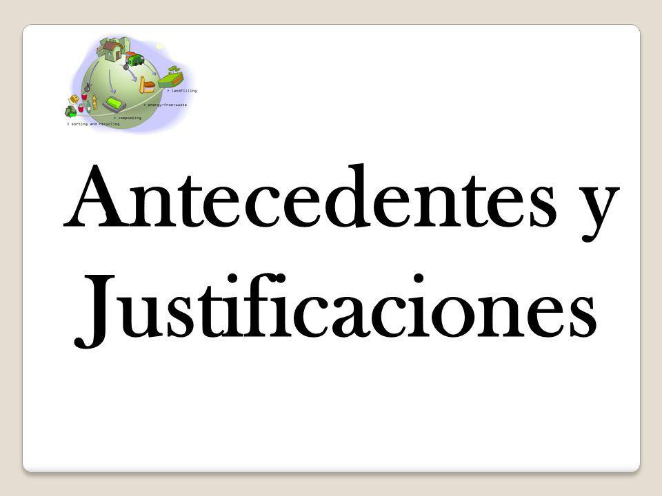 Antecedentes y Justificaciones