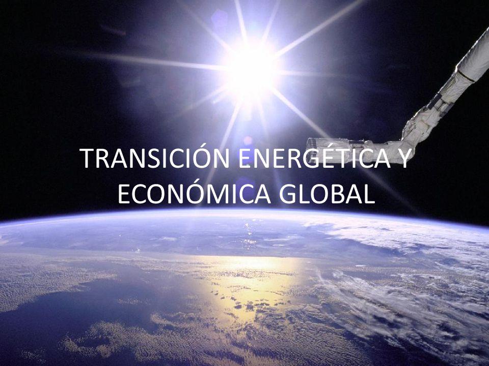 TRANSICIÓN ENERGÉTICA Y ECONÓMICA GLOBAL