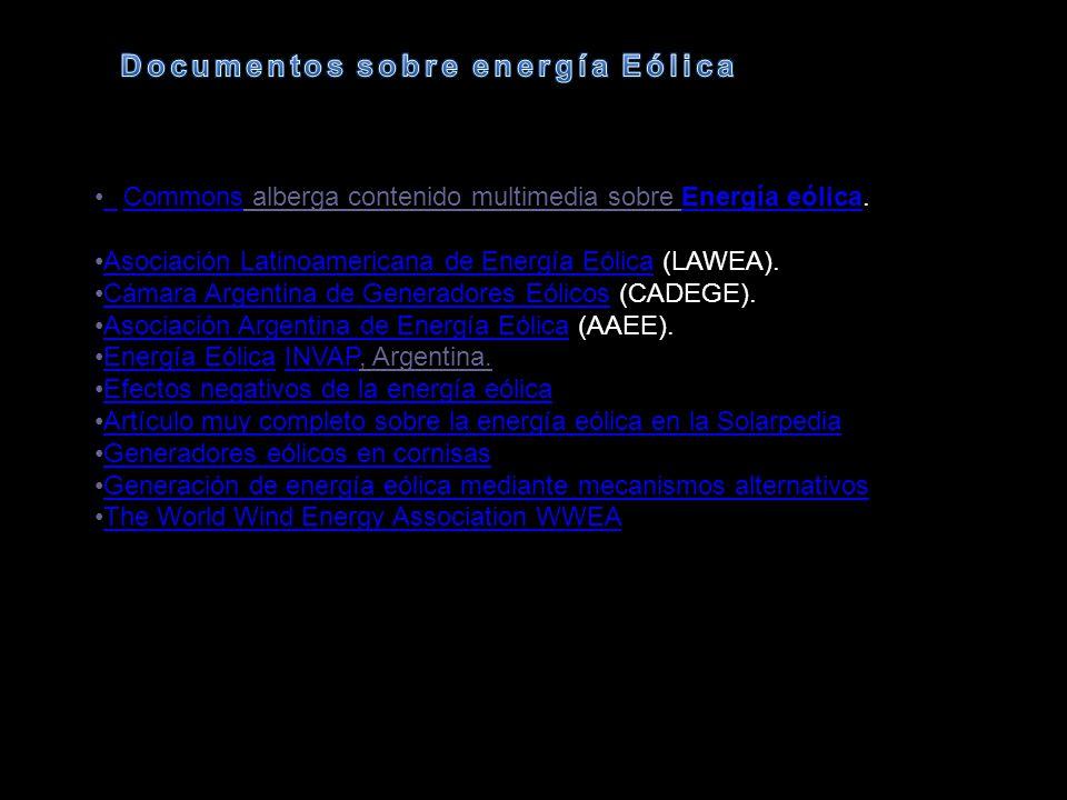 Commons alberga contenido multimedia sobre Energía eólica. CommonsEnergía eólica Asociación Latinoamericana de Energía Eólica (LAWEA).Asociación Latin