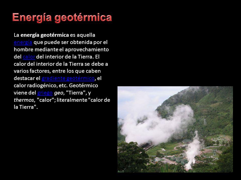 La energía geotérmica es aquella energía que puede ser obtenida por el hombre mediante el aprovechamiento del calor del interior de la Tierra. El calo