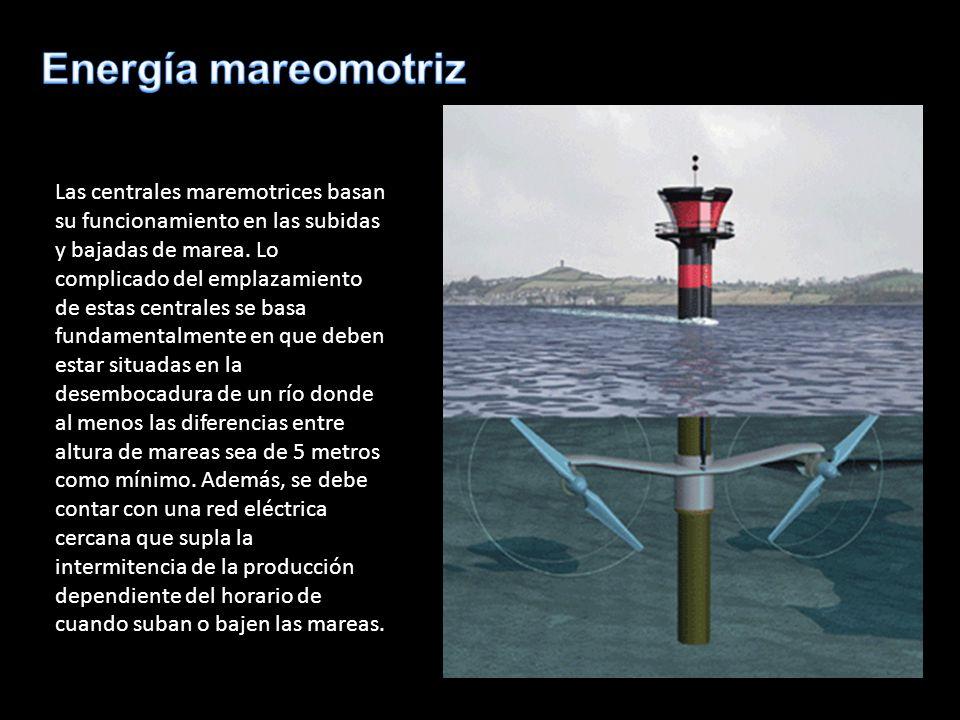 Las centrales maremotrices basan su funcionamiento en las subidas y bajadas de marea. Lo complicado del emplazamiento de estas centrales se basa funda