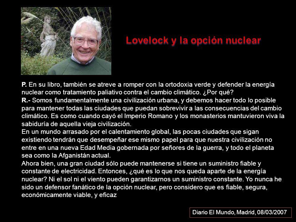 P. En su libro, también se atreve a romper con la ortodoxia verde y defender la energía nuclear como tratamiento paliativo contra el cambio climático.