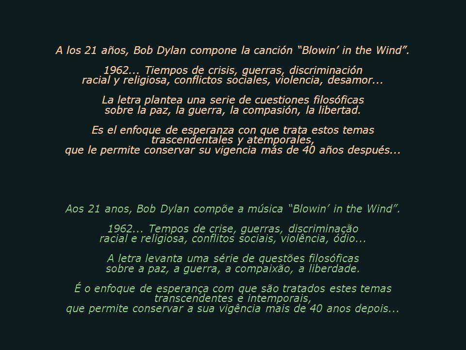 A los 21 años, Bob Dylan compone la canción Blowin in the Wind.