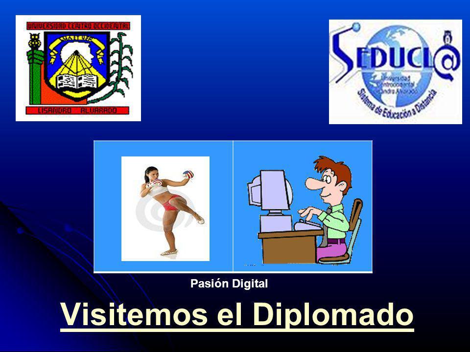 Visitemos el Diplomado Pasión Digital