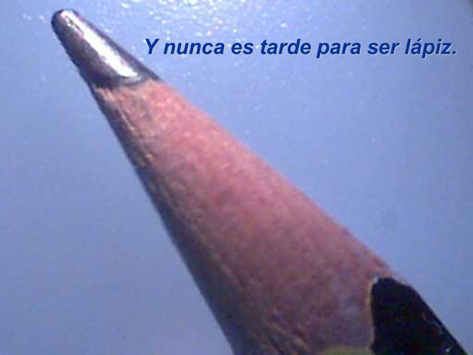 Finalmente, la quinta cualidad del lápiz: Siempre deja una marca. De la misma manera, has de saber que todo lo que hagas en la vida dejará trazos. Int