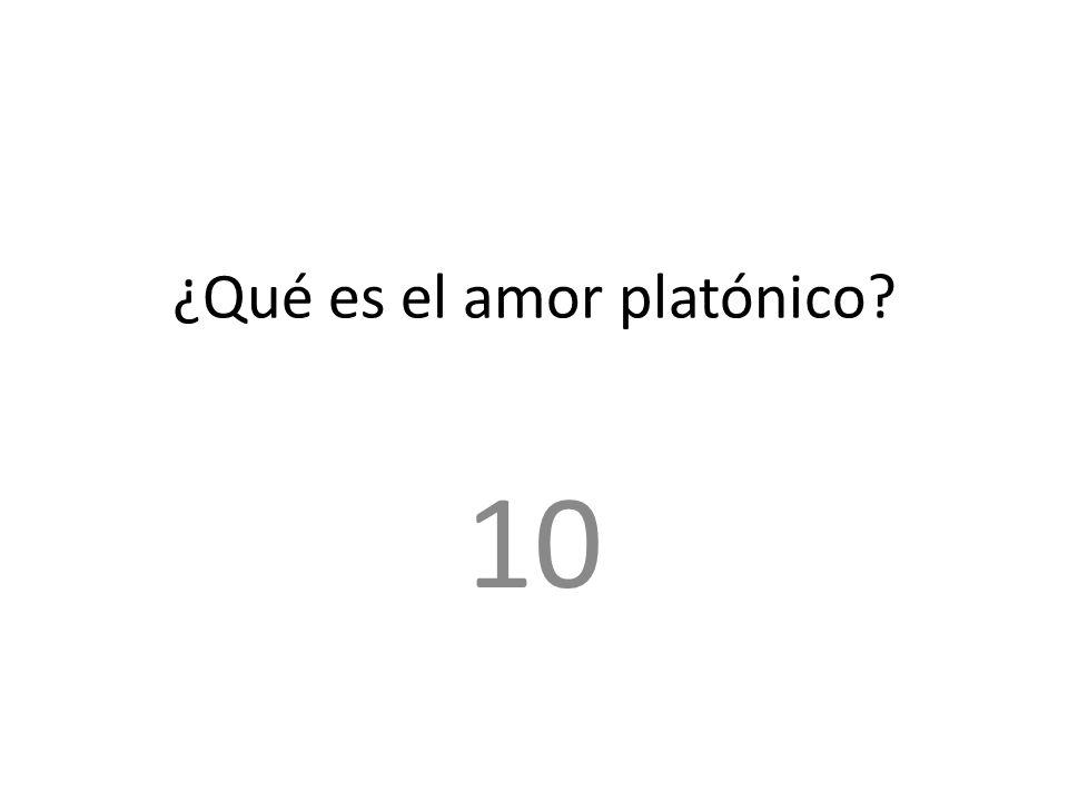 ¿Qué es el amor platónico? 10