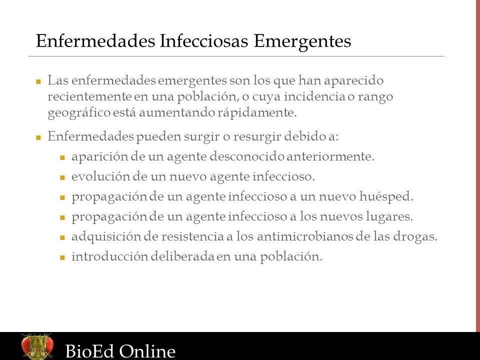 www.BioEdOnline.org Enfermedades Infecciosas Emergentes BioEd Online Las enfermedades emergentes son los que han aparecido recientemente en una poblac