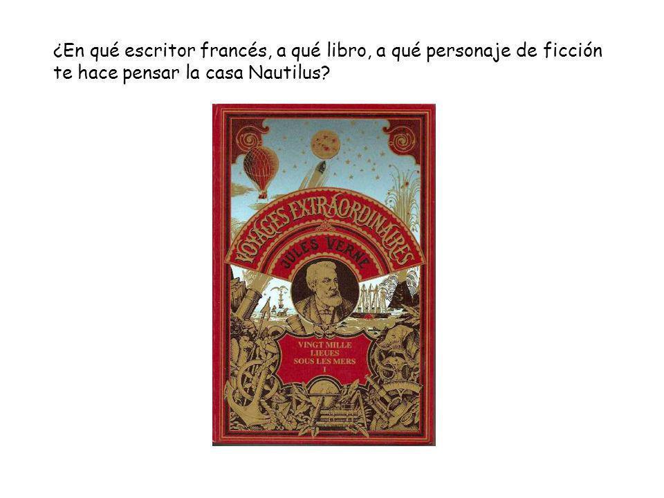¿En qué escritor francés, a qué libro, a qué personaje de ficción te hace pensar la casa Nautilus?