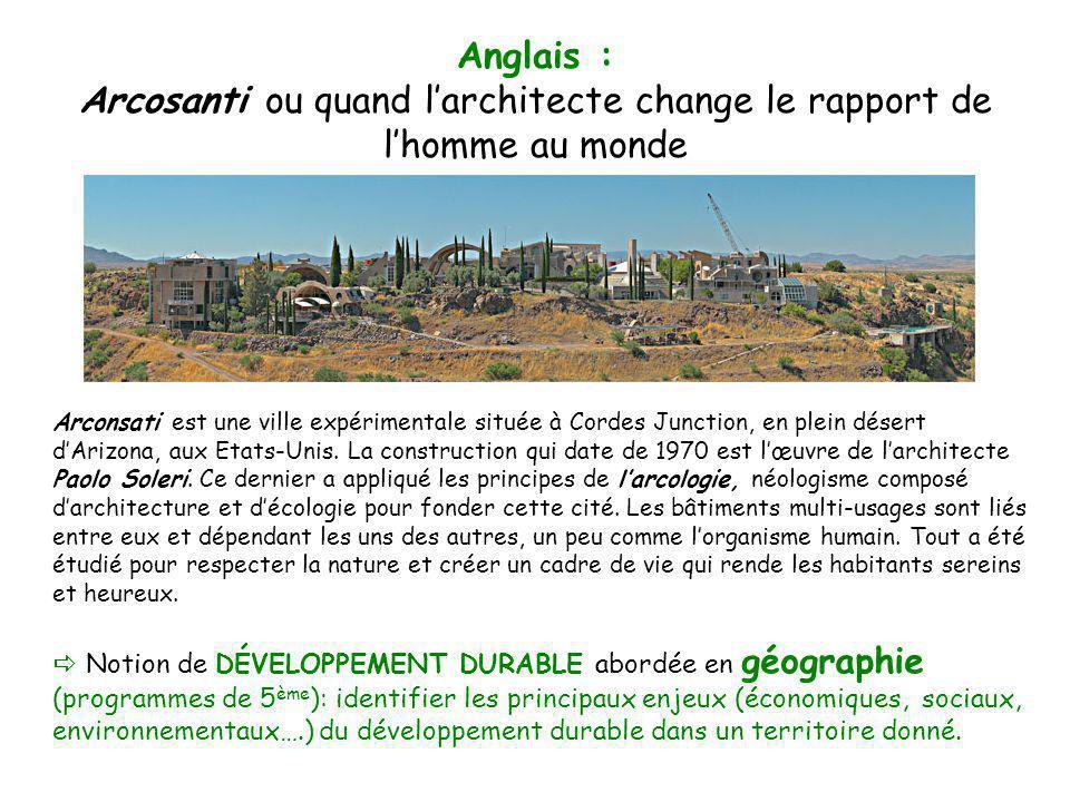 Anglais : Arcosanti ou quand larchitecte change le rapport de lhomme au monde Arconsati est une ville expérimentale située à Cordes Junction, en plein