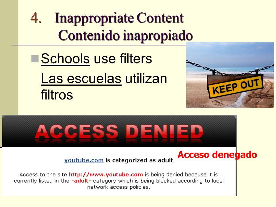 4.Inappropriate Content Contenido inapropiado Schools use filters Las escuelas utilizan filtros Acceso denegado