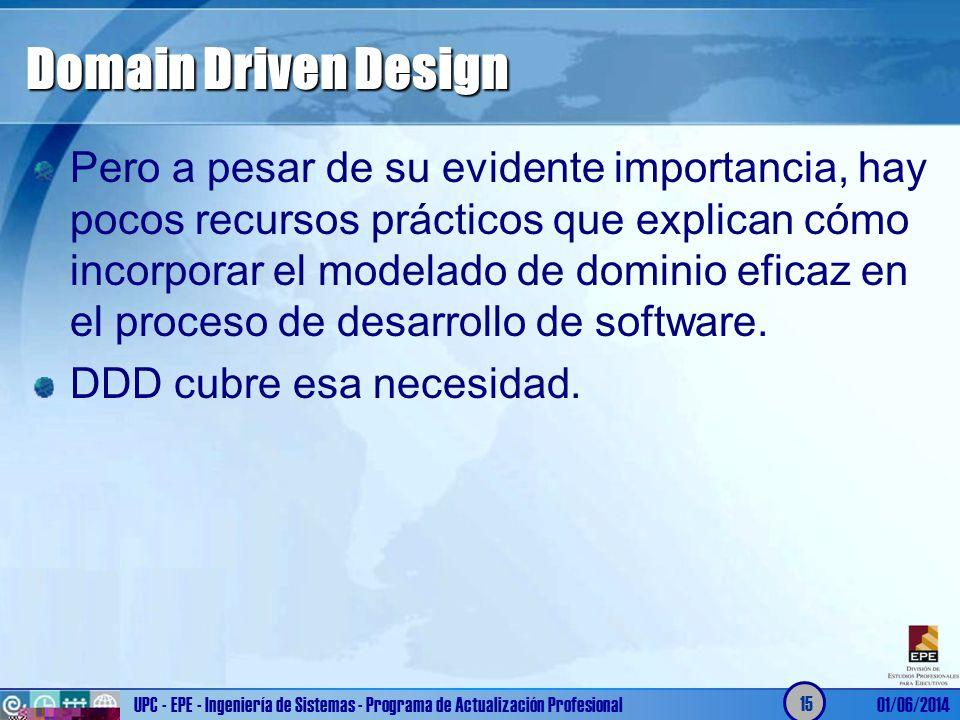 Domain Driven Design Pero a pesar de su evidente importancia, hay pocos recursos prácticos que explican cómo incorporar el modelado de dominio eficaz