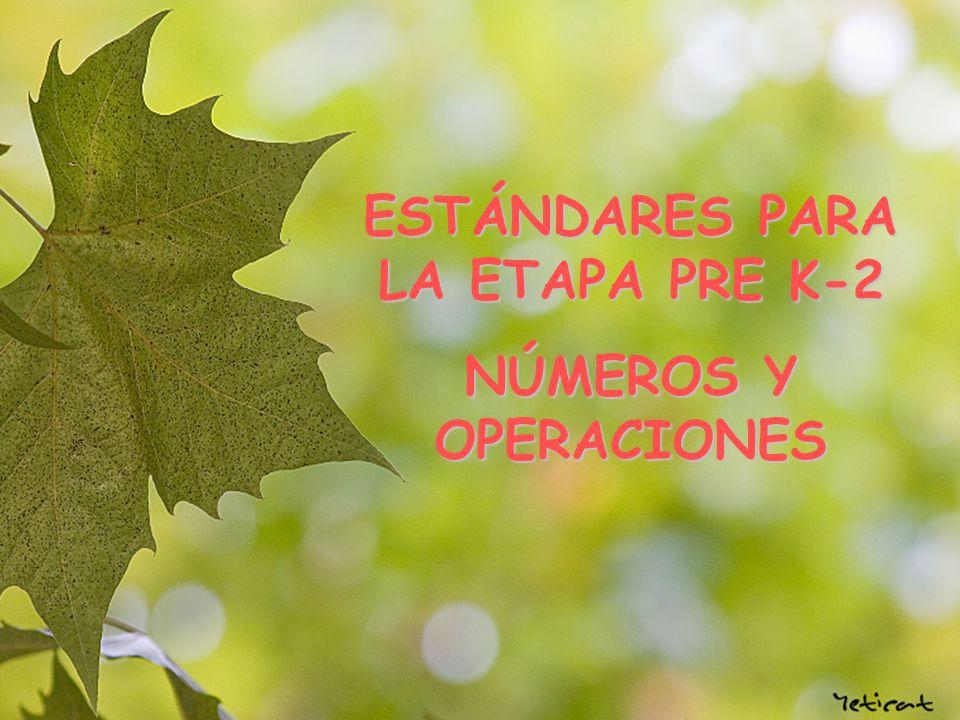ESTÁNDARES PARA LA ETAPA PRE K-2 NÚMEROS Y OPERACIONES