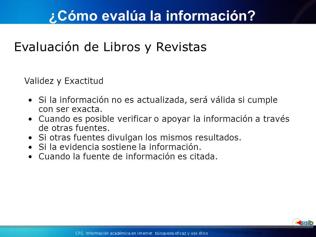 Evaluación de Libros y Revistas ¿Cómo evalúa la información.