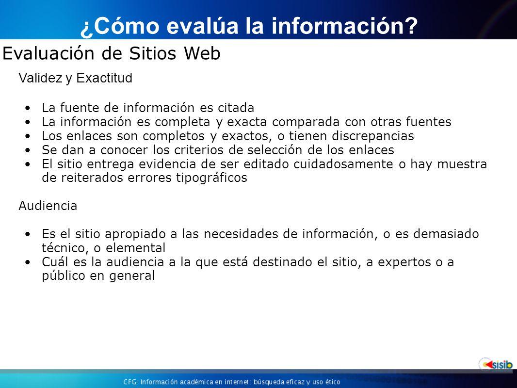 Evaluación de Sitios Web ¿Cómo evalúa la información.