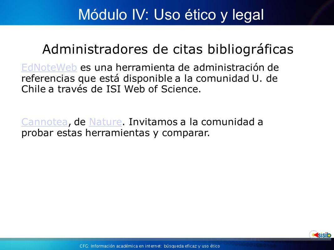 Administradores de citas bibliográficas Módulo IV: Uso ético y legal EdNoteWebEdNoteWeb es una herramienta de administración de referencias que está disponible a la comunidad U.