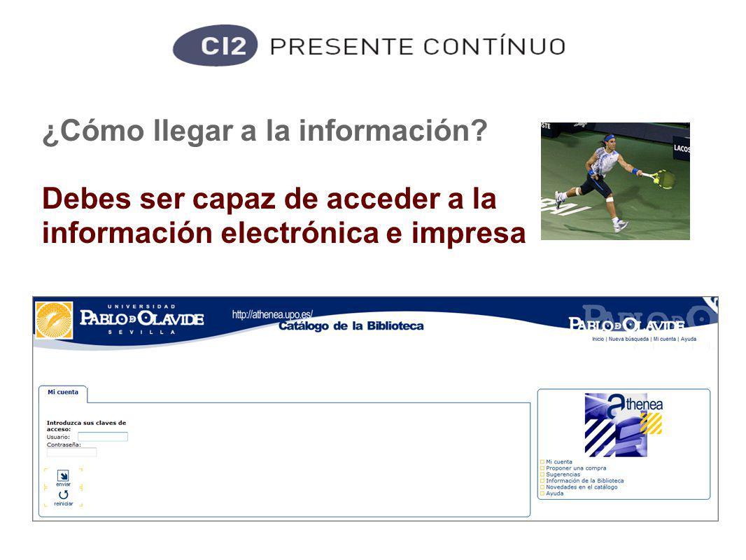 Competencias informacionales ¿Cómo llegar a la información.