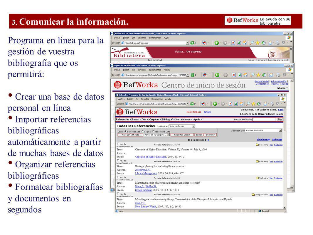 Programa en línea para la gestión de vuestra bibliografía que os permitirá: Crear una base de datos personal en línea Importar referencias bibliográficas automáticamente a partir de muchas bases de datos Organizar referencias bibliográficas Formatear bibliografías y documentos en segundos 3.