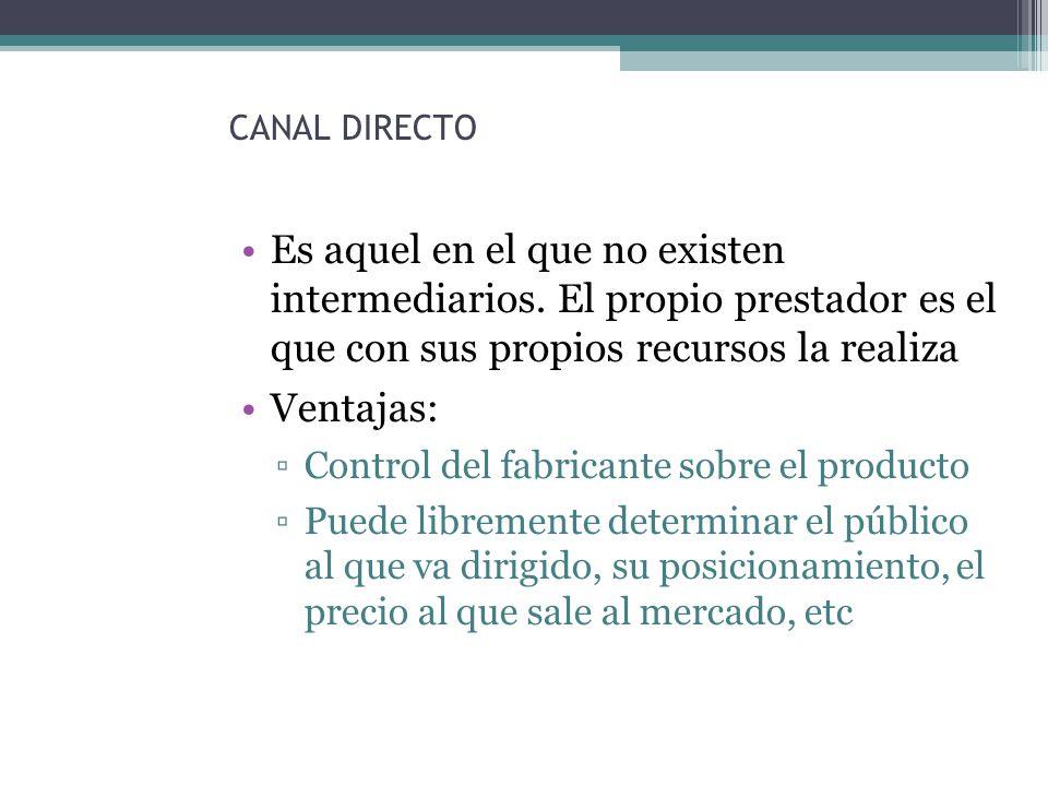 CANAL DIRECTO Es aquel en el que no existen intermediarios.