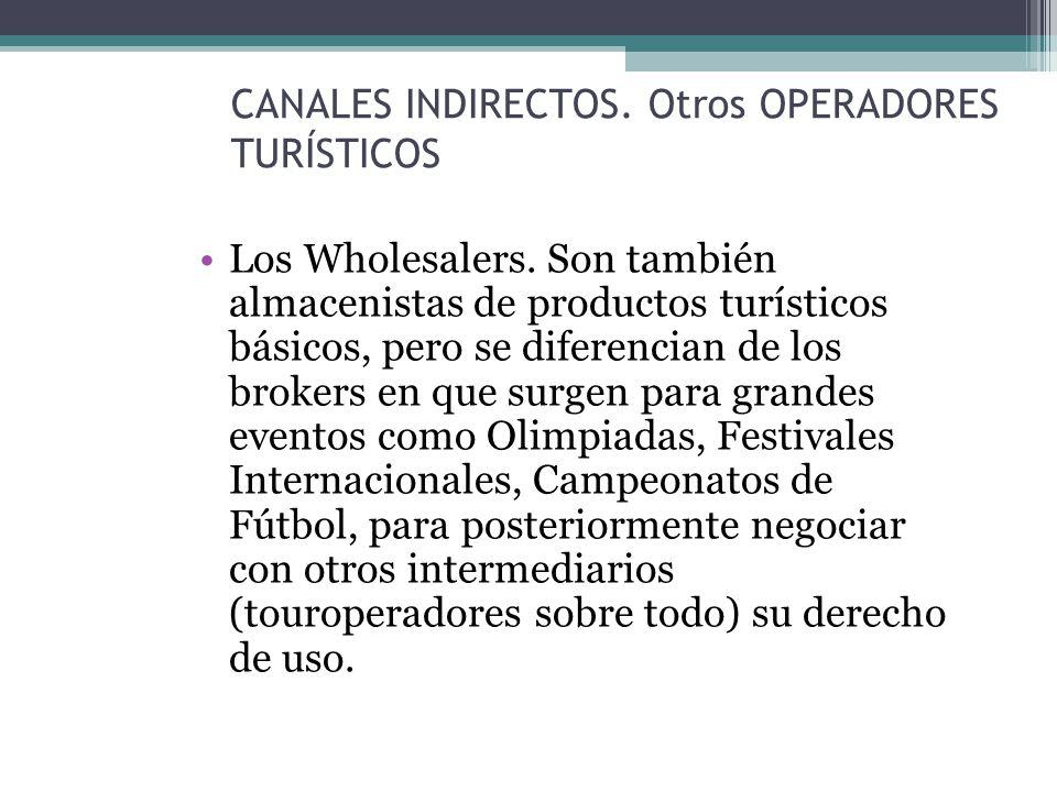 CANALES INDIRECTOS. Otros OPERADORES TURÍSTICOS Los Wholesalers.