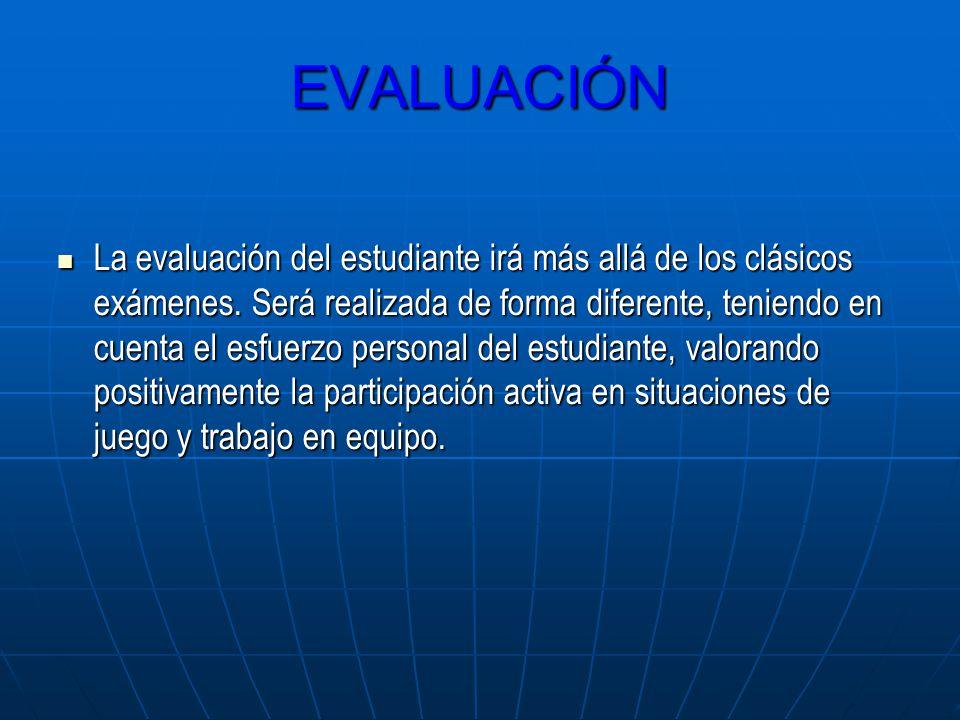 La evaluación del estudiante irá más allá de los clásicos exámenes. Será realizada de forma diferente, teniendo en cuenta el esfuerzo personal del est