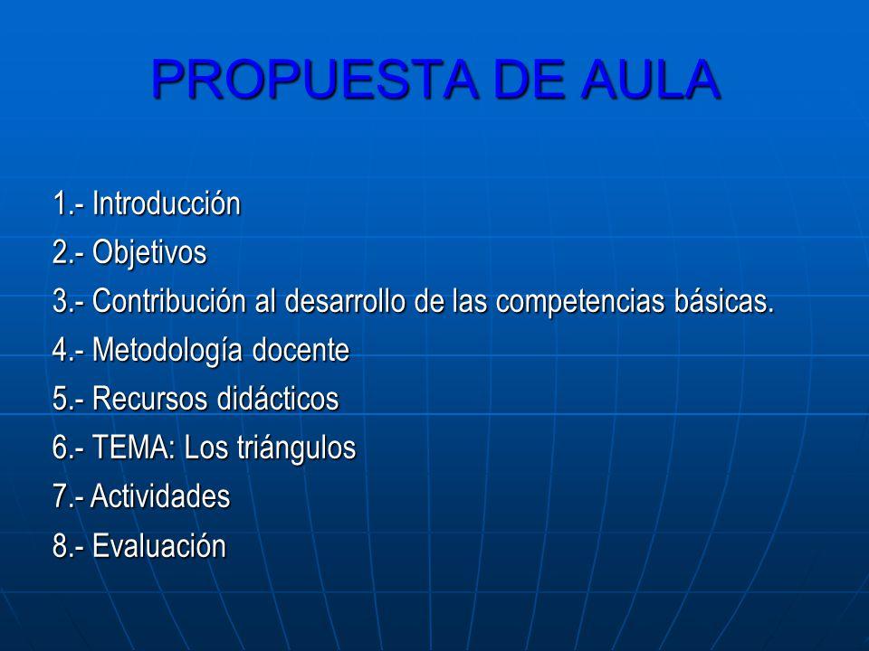 1.- Introducción 2.- Objetivos 3.- Contribución al desarrollo de las competencias básicas. 4.- Metodología docente 5.- Recursos didácticos 6.- TEMA: L