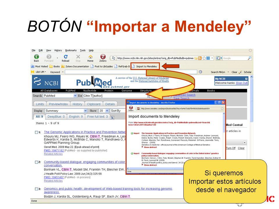 BOTÓN Importar a Mendeley Si queremos Importar estos artículos desde el navegador