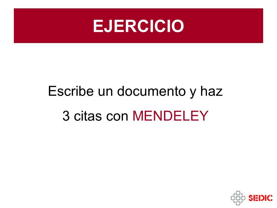 EJERCICIO Escribe un documento y haz 3 citas con MENDELEY