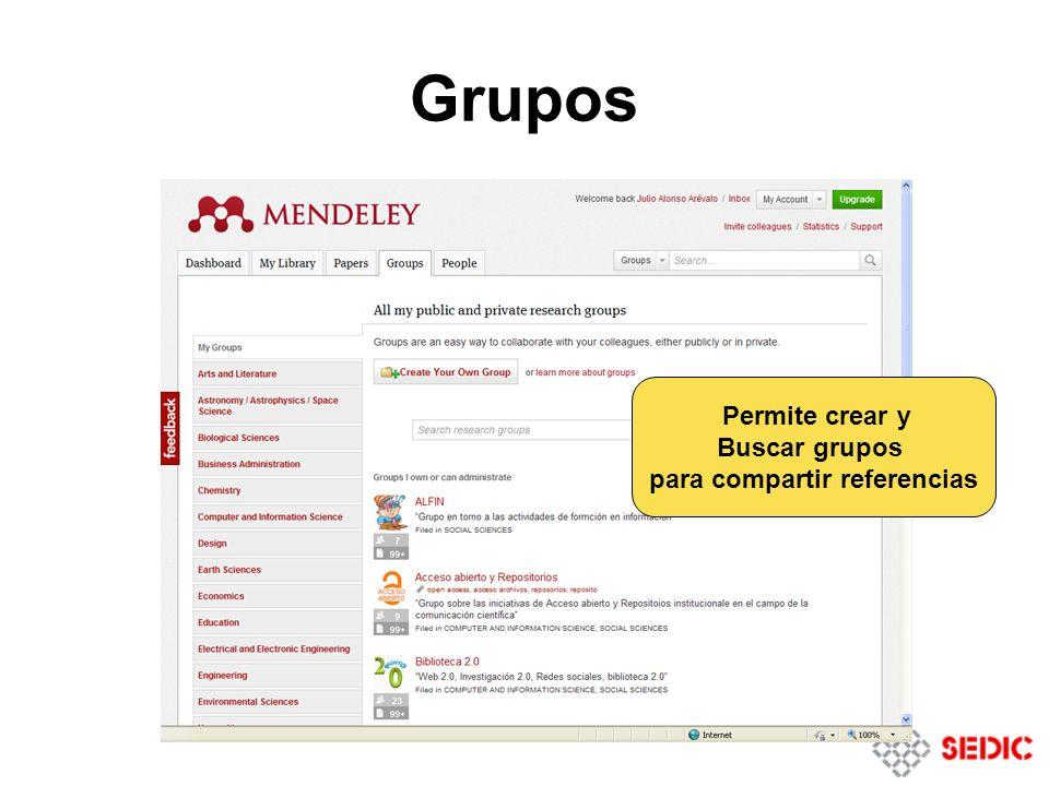 Grupos Permite crear y Buscar grupos para compartir referencias
