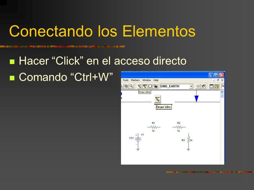 Conectando los Elementos Hacer Click en el acceso directo Comando Ctrl+W