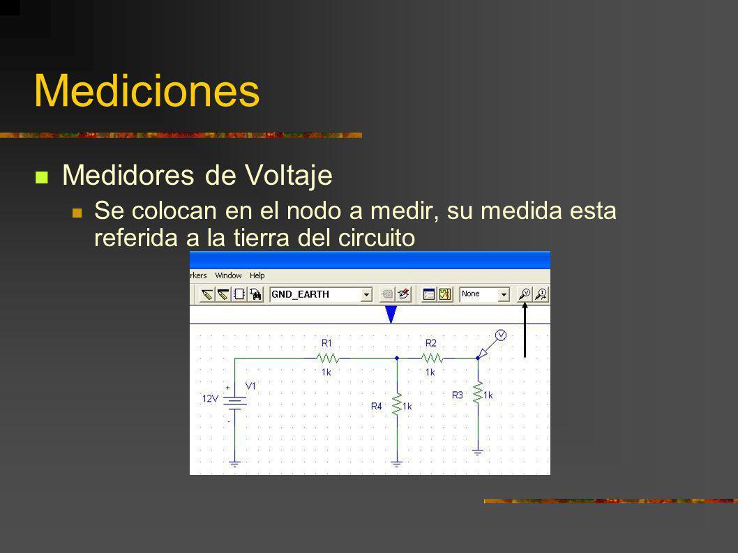 Mediciones Medidores de Voltaje Se colocan en el nodo a medir, su medida esta referida a la tierra del circuito