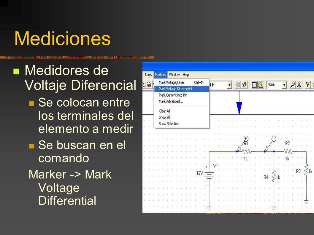 Mediciones Medidores de Voltaje Diferencial Se colocan entre los terminales del elemento a medir Se buscan en el comando Marker -> Mark Voltage Differ