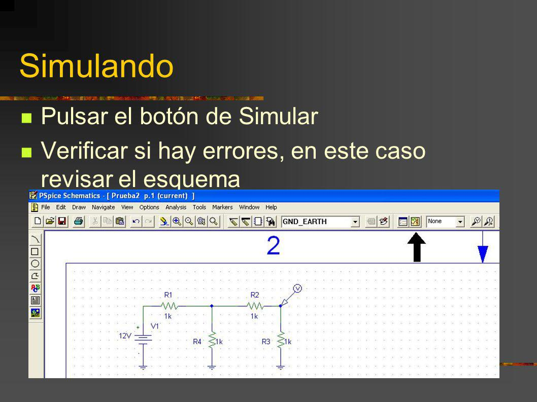 Simulando Pulsar el botón de Simular Verificar si hay errores, en este caso revisar el esquema